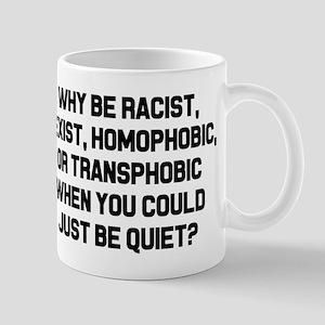 Why Be Racist? Mugs