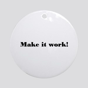 Make it work! Ornament (Round)
