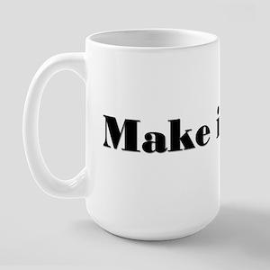 Make it work! Large Mug