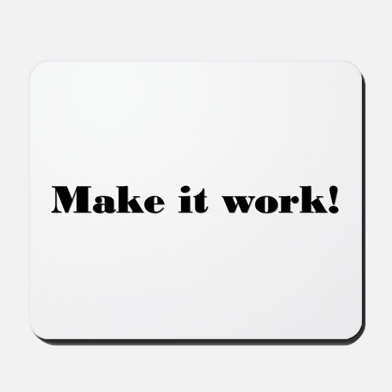 Make it work! Mousepad