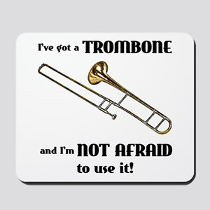 I've Got A Trombone Mousepad