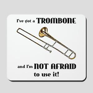 I've Got A Trombone Mousepad
