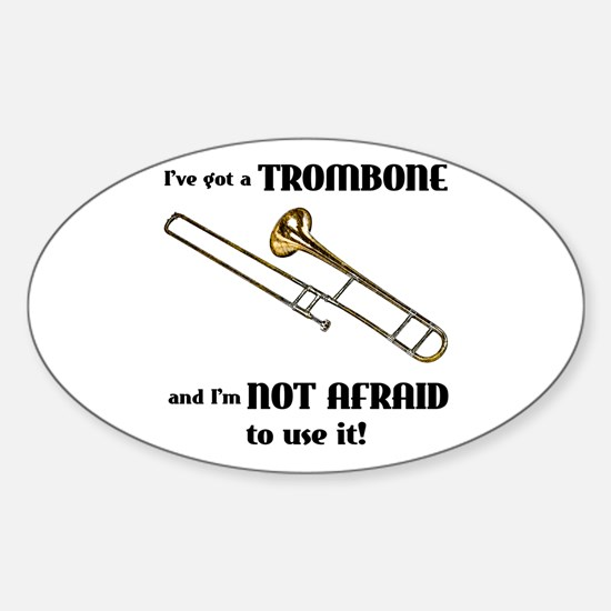 I've Got A Trombone Oval Decal
