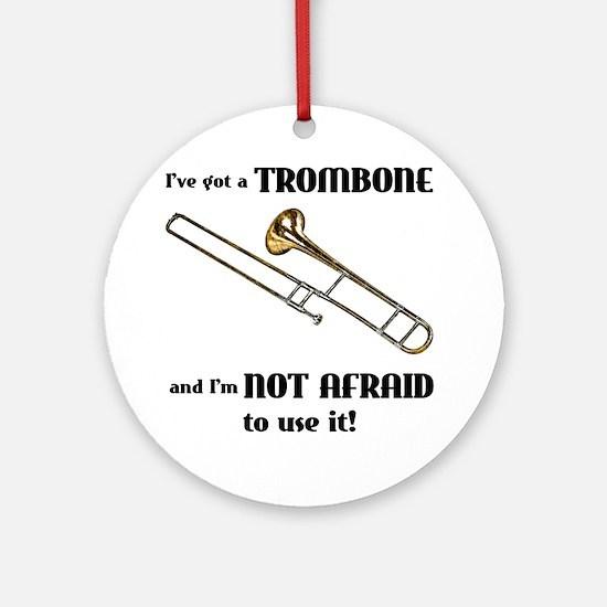I've Got A Trombone Ornament (Round)
