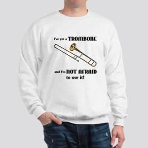I've Got A Trombone Sweatshirt