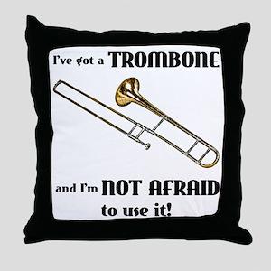 I've Got A Trombone Throw Pillow