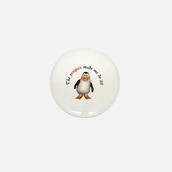 The penguin made me do it!! Mini Button