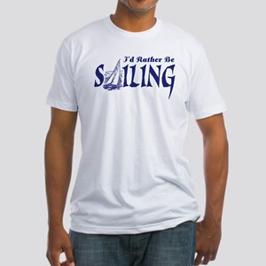 I'd Rather Be Sailing Fitted T-Shirt