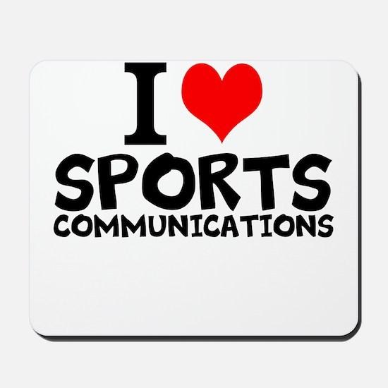 I Love Sports Communications Mousepad