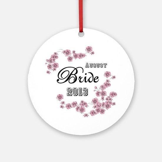 August Bride 2013 Round Ornament