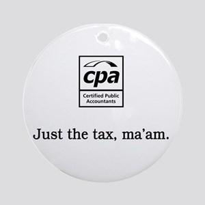 Just the tax ma'am Ornament (Round)