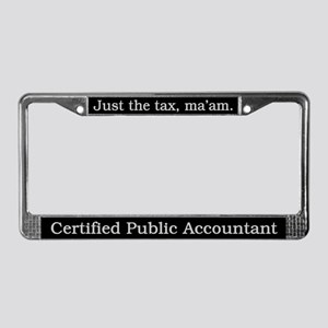 Just the tax ma'am License Plate Frame
