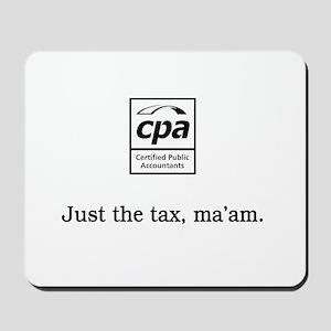 Just the tax ma'am Mousepad