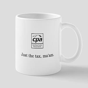 Just the tax ma'am Mug