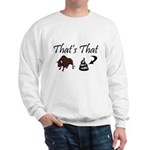 That's That Bullshit Sweatshirt