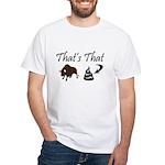 That's That Bullshit White T-Shirt