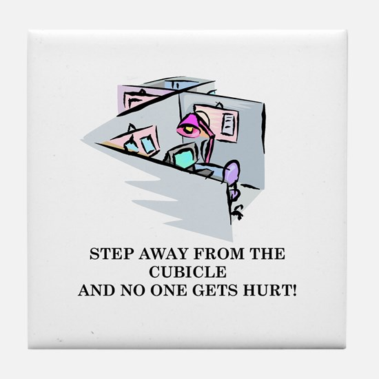 STEP AWAY FROM THE CUBICLE.... Tile Coaster