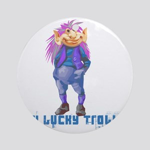 my lucky troll Round Ornament