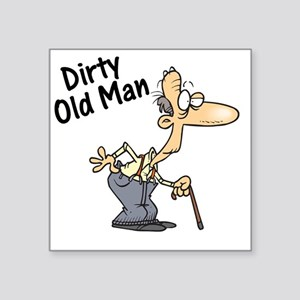 """dirty old man Square Sticker 3"""" x 3"""""""