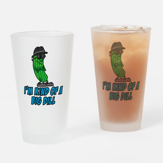 Kind Of A Big Dill Drinking Glass