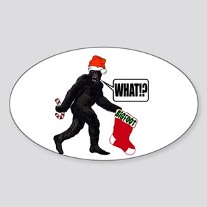 WHAT! Bigfoot - Big Stocking! Oval Sticker