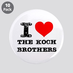 """I Love The Koch Brothers 3.5"""" Button (10 pack"""