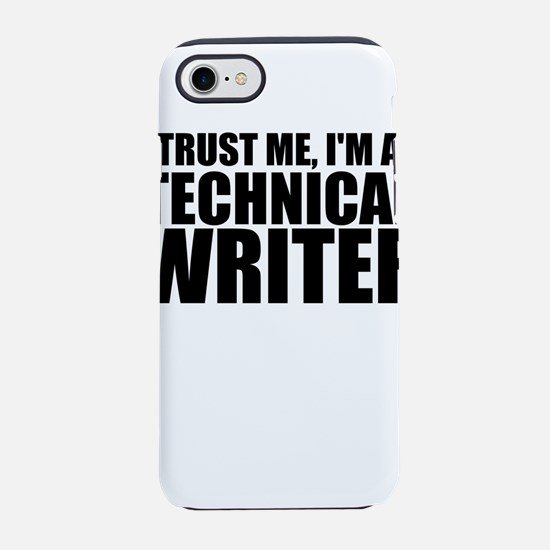 Trust Me, I'm A Technical Writer iPhone 7 Toug