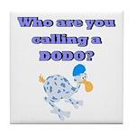 Who are you calling a Dodo Tile Coaster