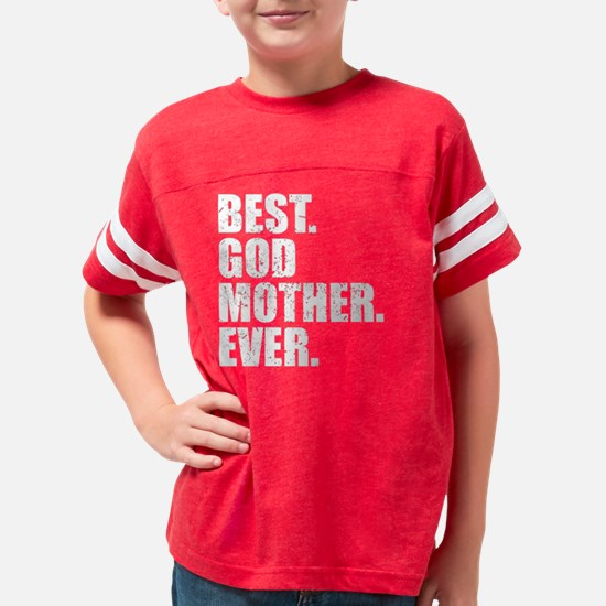Best. Godmother. Ever. Youth Football Shirt