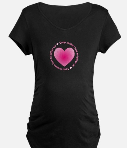 Soap Makers Love to Lather Up Maternity T-Shirt