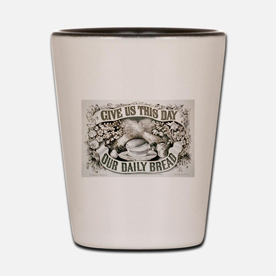 Give us this day our daily bread - 1872 Shot Glass