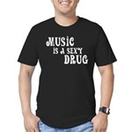 Music Is A Sexy Drug Inspirational Men's Fitted T-
