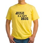 Music Is A Sexy Drug Inspirational Yellow T-Shirt