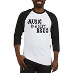 Music Is A Sexy Drug Inspirational Baseball Jersey