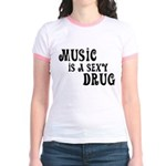 Music Is A Sexy Drug Inspirational Jr. Ringer T-Sh