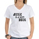 Music Is A Sexy Drug Inspirational Women's V-Neck