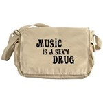 Music Is A Sexy Drug Inspirational Messenger Bag