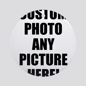 Custom Photo Upload Your Own Picture Round Ornamen