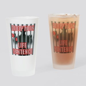 Adoption is a Life Sentence Drinking Glass