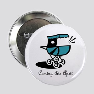 """Coming This April 2.25"""" Button"""