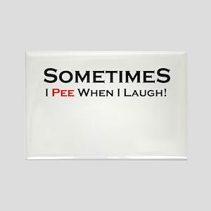 Sometimes I Pee Laugh Rectangle Magnet