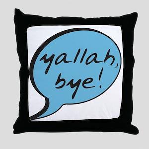 Yallah Bye Throw Pillow