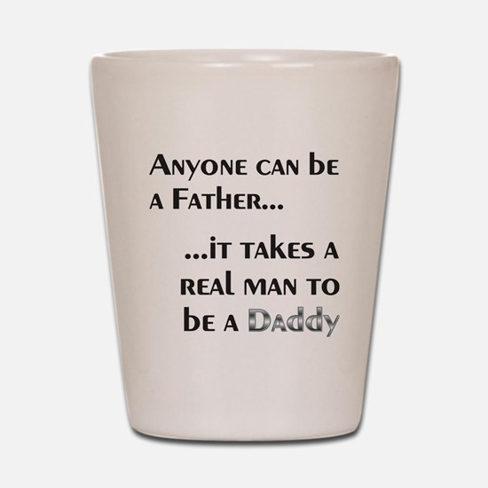 AnyoneCanBeFather2 Shot Glass