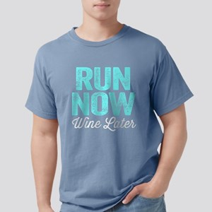 Run Now Wine Later Mens Comfort Colors Shirt
