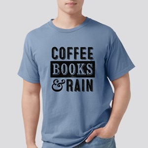 Coffee Books and Rain Mens Comfort Colors Shirt
