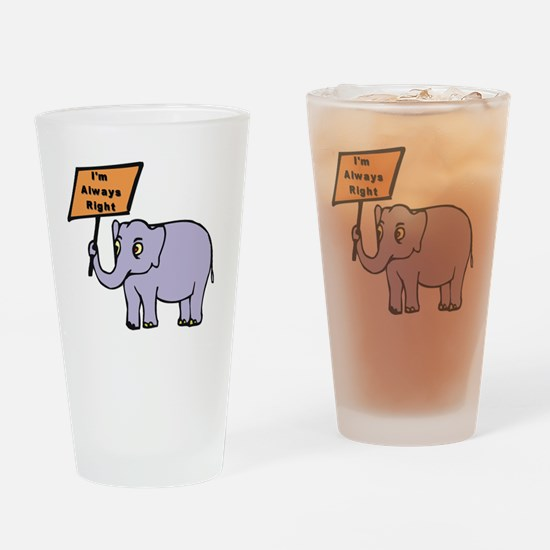 Always Right Drinking Glass