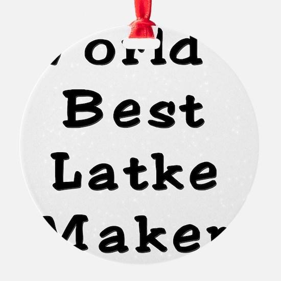 Worlds Best Latke Maker Black Ornament