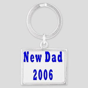 New Dad 2006 Landscape Keychain