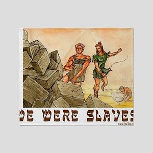 We Were slavess Throw Blanket