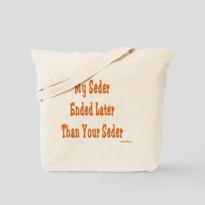 Seder Ended Later Tote Bag